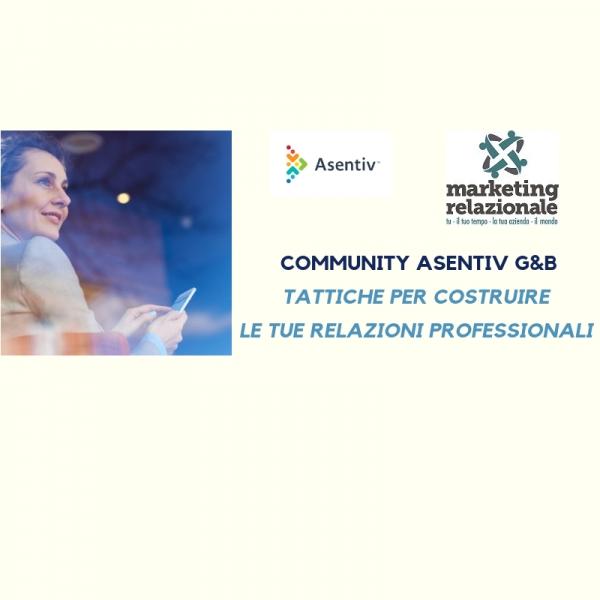 Incontro Community Asentiv Torino G&B: Tattiche per costruire le tue relazioni professionali